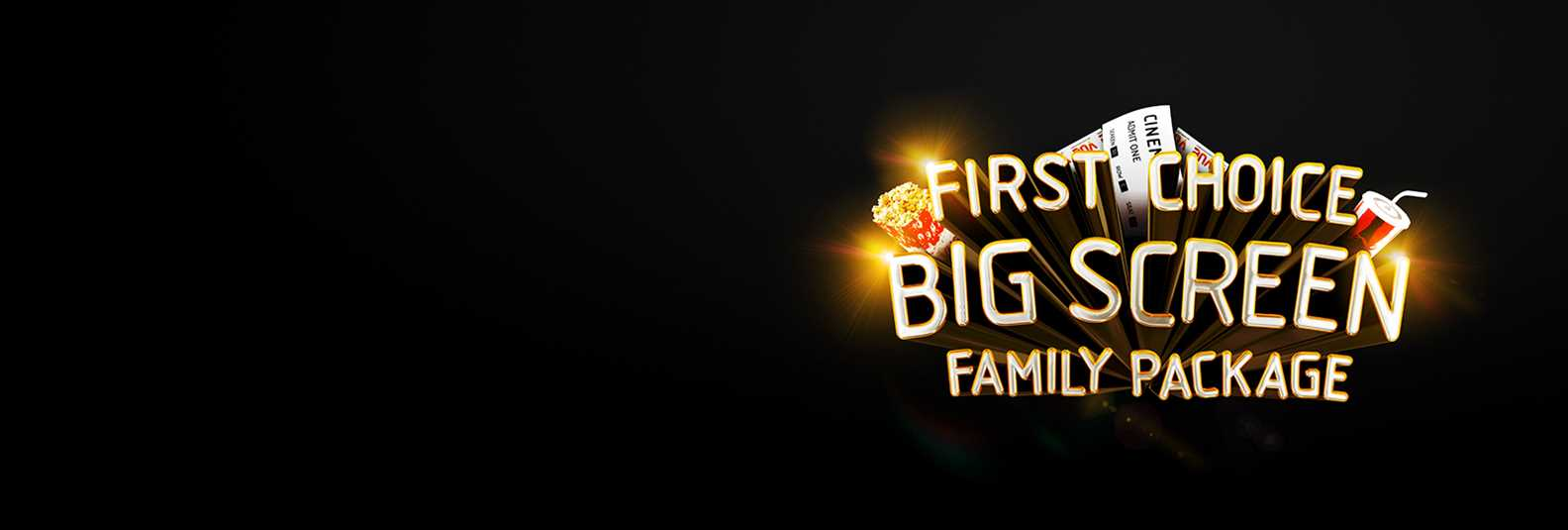 The First Choice Big Screen Family Package